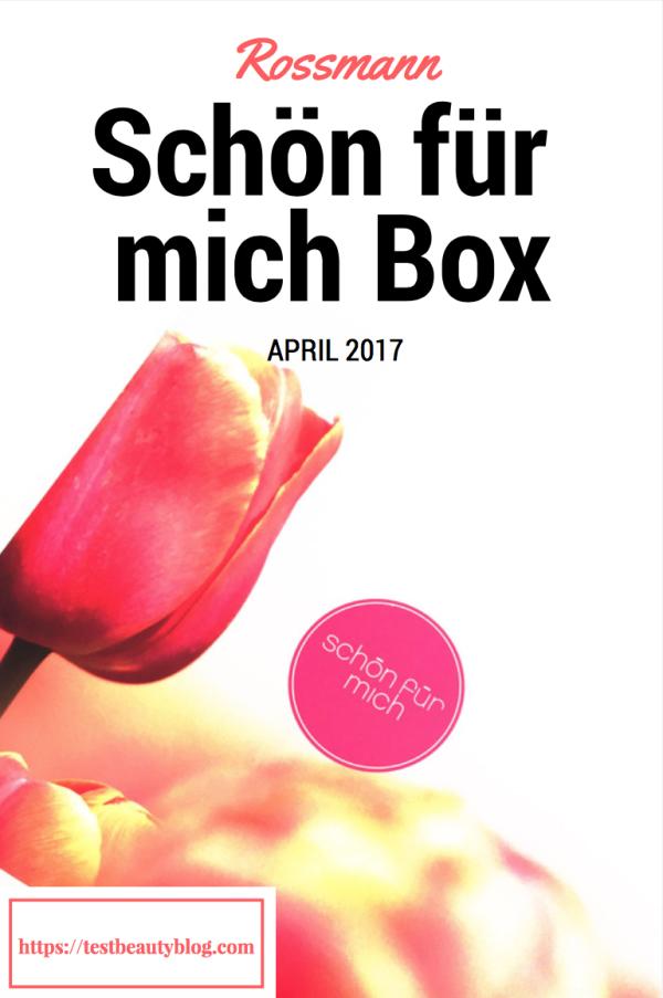 Was war in der Rossmann - Schön für mich Box - April 2017? // Hier findet ihr alle Produkte mit eigener Meinung. // https://testbeautyblog.com // Rossmann - schön für mich Box exklusiv getestet